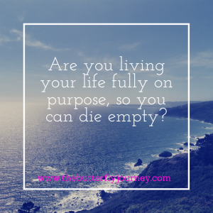Are you living your life fully on purpose,